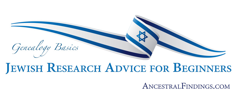 Genealogy Basics: Jewish Research Advice for Beginners