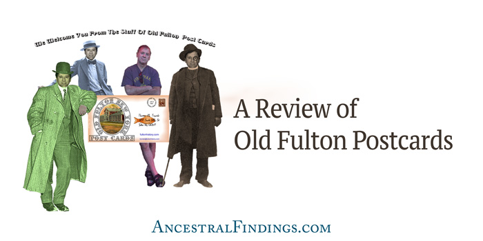 A Review of Old Fulton Postcards