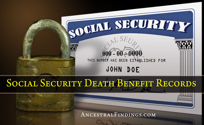 Social Security Death Benefit Records