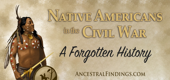 Native Americans in the Civil War: A Forgotten History
