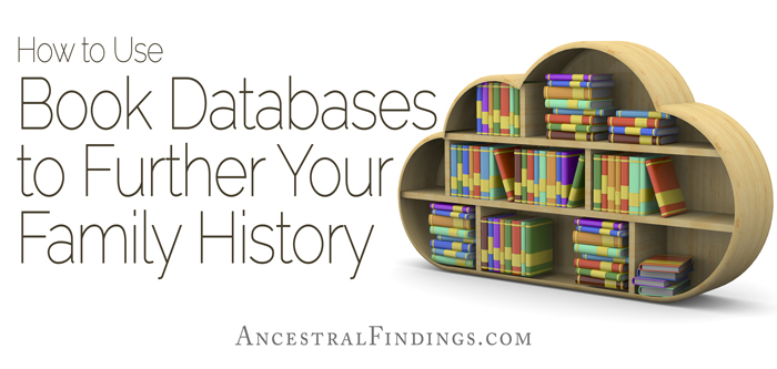How-to-Use-Book-Databases-to-Further-Your-Family-History-ancestralfindings-2
