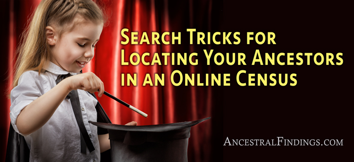 Search-Tricks-for-Locating-Your-Ancestors-in-an-Online-Census-ancestralfindings