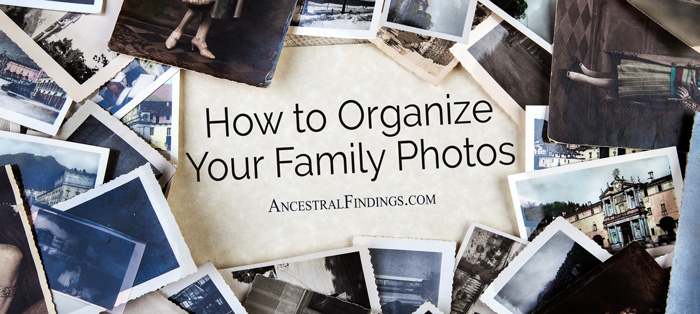 How-to-Organize-Your-Family-Photos-AncestralFindings