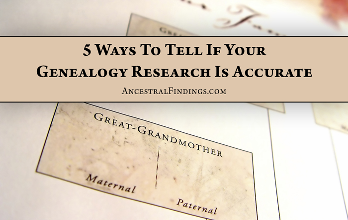 5 Ways To Tell If Your Genealogy Research Is Accurate