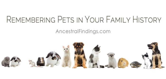 Remembering Pets in Your Family History