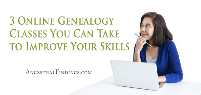 3 Online Genealogy Classes You Can Take to Improve Your Skills