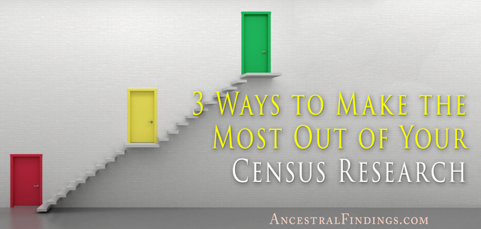 3 Ways to Make the Most Out of Your Census Research