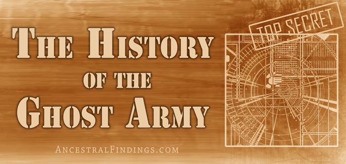The History of the Ghost Army