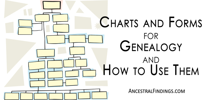 charts-and-forms-for-genealogy-and-how-to-use-them
