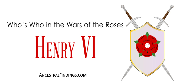 whos-who-in-the-wars-of-the-roses-henry-vi