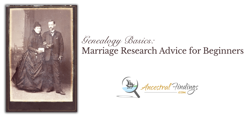 Genealogy Basics: Marriage Research Advice for Beginners