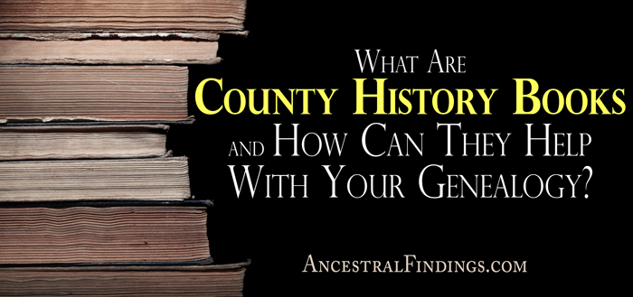 What-Are-County-History-Books-and-How-Can-They-Help-With-Your-Genealogy
