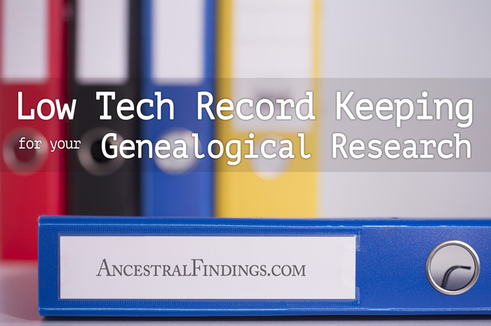 Low-Tech-Record-Keeping-For-Your-Genealogical-Research-AncestralFindings