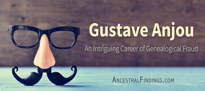 gustave-anjou-an-intriguing-career-of-genealogical-fraud